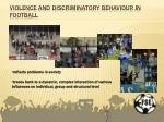 violence and discriminatory behaviour in football