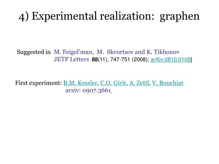 4) Experimental realization:  graphen
