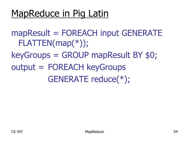 MapReduce in Pig Latin