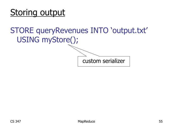 Storing output