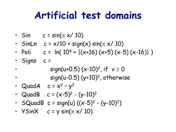 Artificial test domains