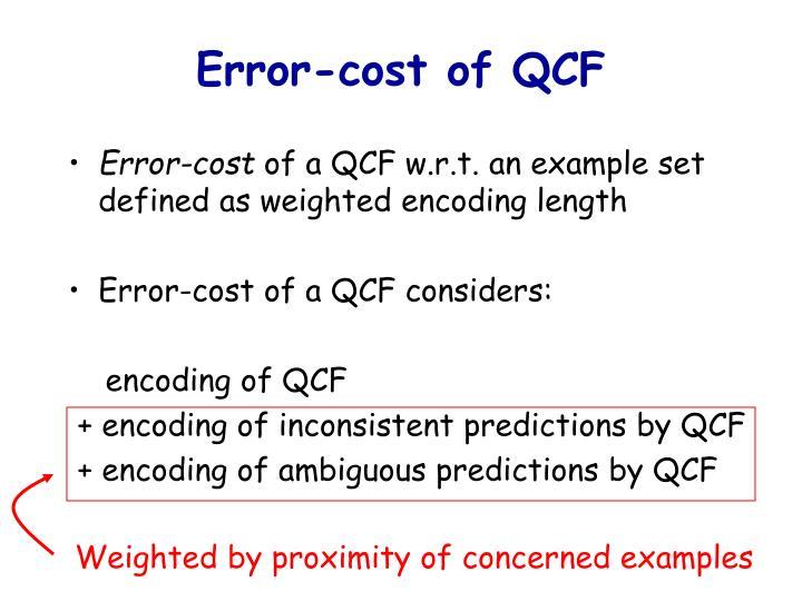 Error-cost of QCF