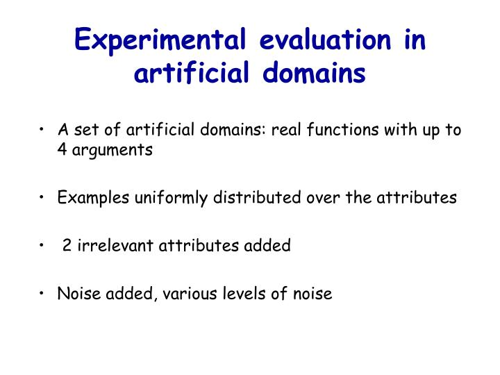 Experimental evaluation in artificial domains