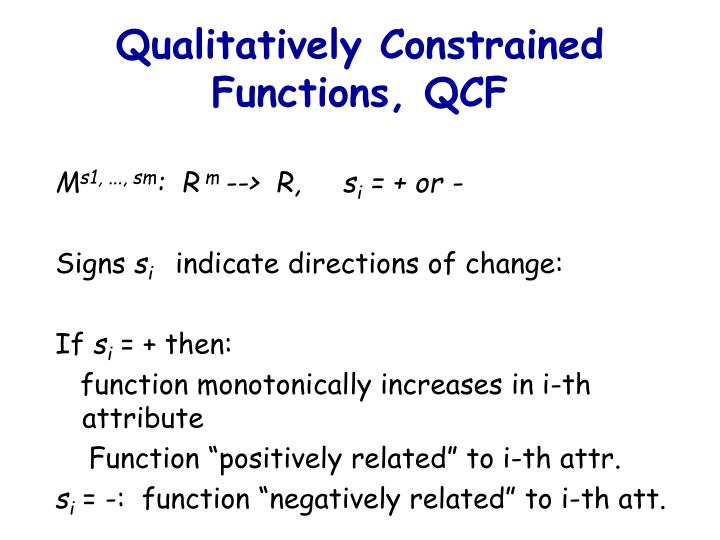 Qualitatively Constrained Functions, QCF