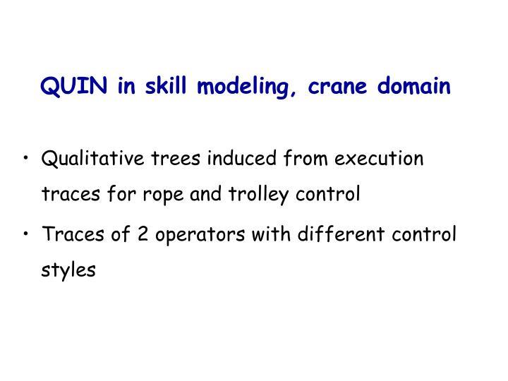 QUIN in skill modeling, crane domain