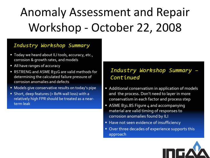 Anomaly Assessment and Repair Workshop - October 22, 2008