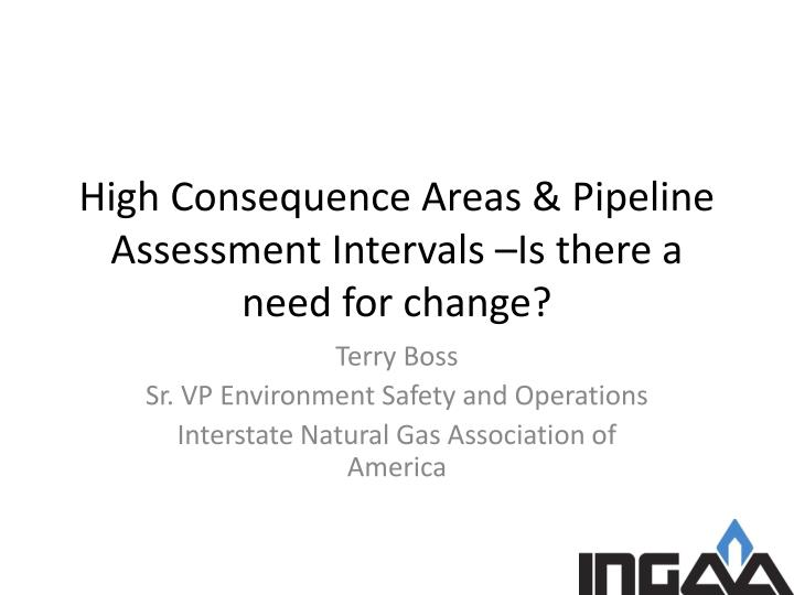 High consequence areas pipeline assessment intervals is there a need for change