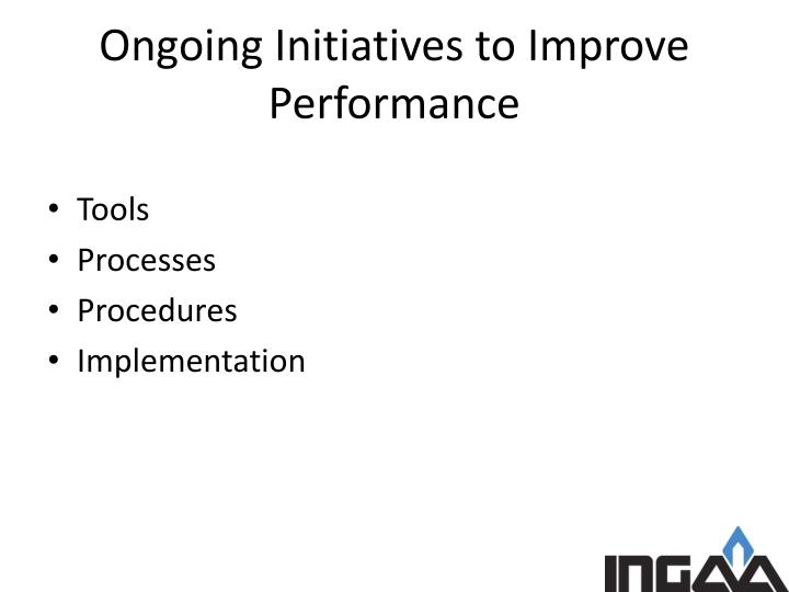 Ongoing Initiatives to Improve Performance