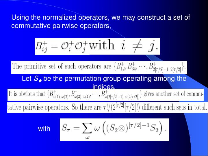 Using the normalized operators, we may construct a set of commutative pairwise operators,