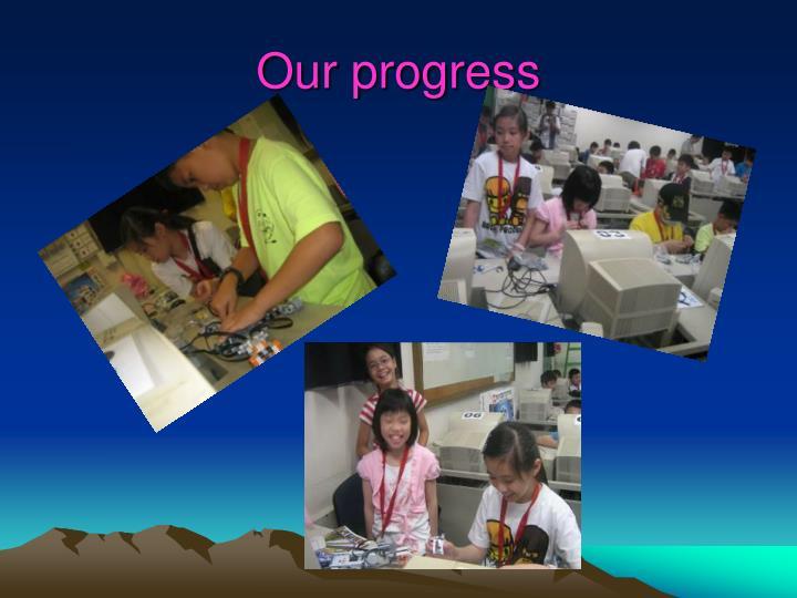 Our progress