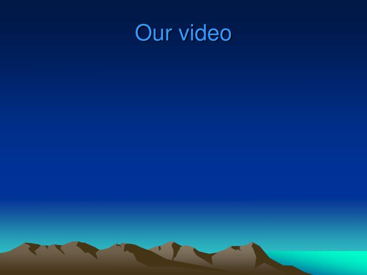 Our video