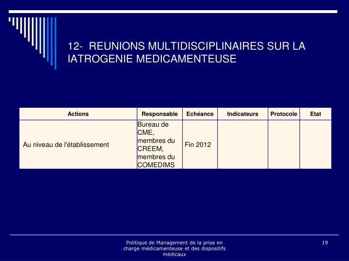 12- REUNIONS MULTIDISCIPLINAIRES SUR LA IATROGENIE MEDICAMENTEUSE
