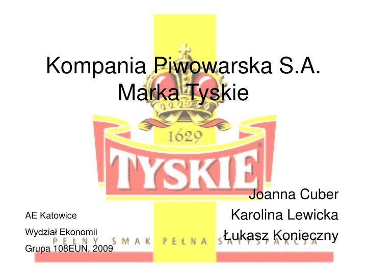 kompania piwowarska s a marka tyskie