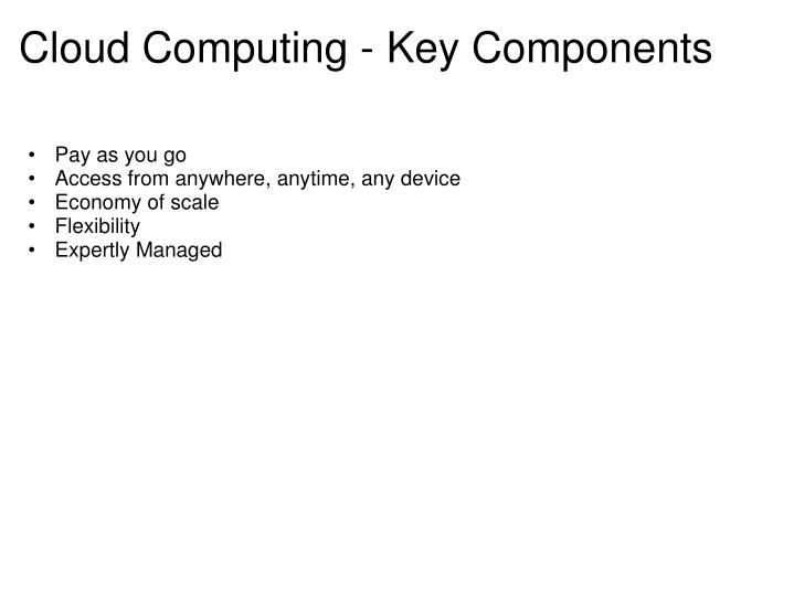 Cloud Computing - Key Components
