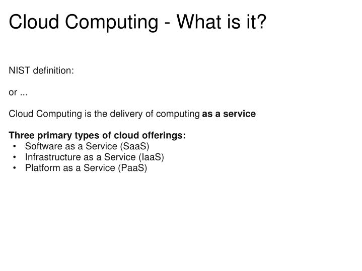 Cloud Computing - What is it?