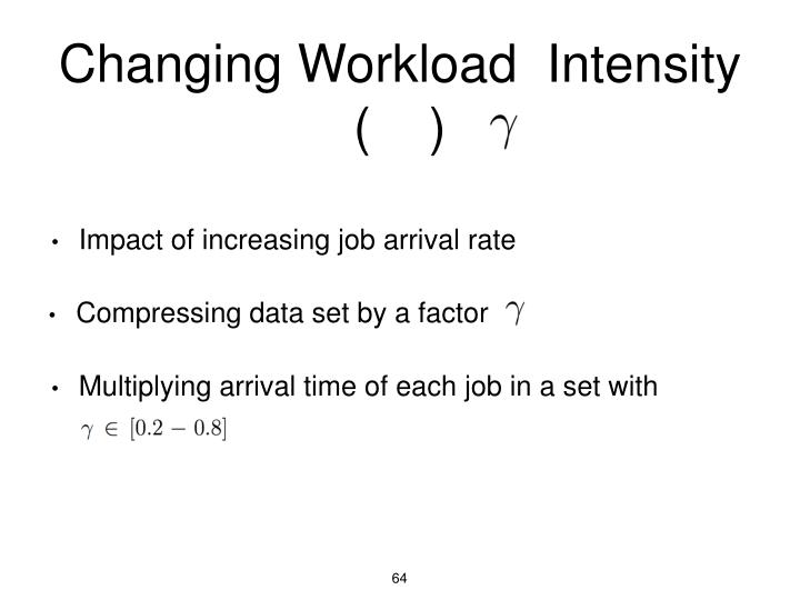 Multiplying arrival time of each job in a set with