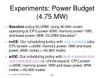 experiments power budget 4 75 mw