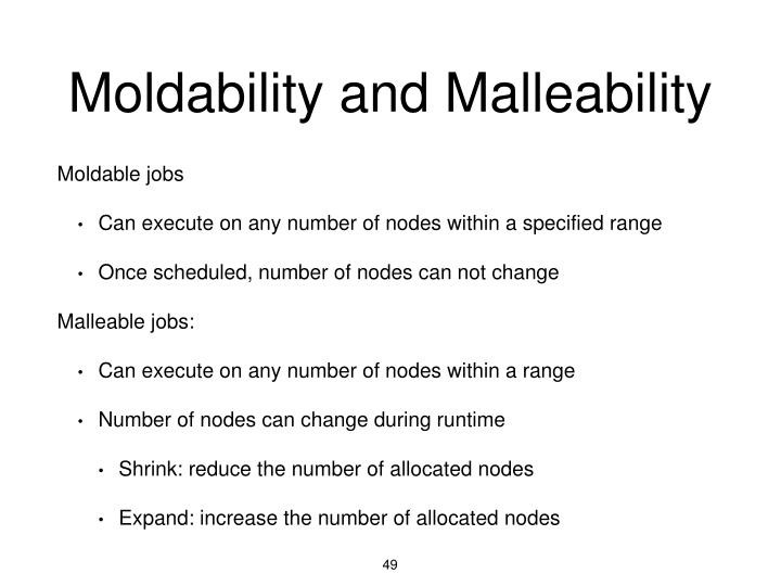 Moldability and Malleability