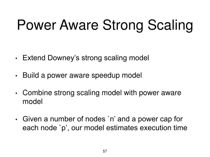 Power Aware Strong Scaling