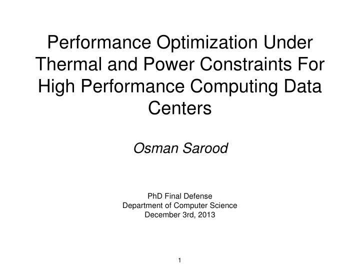 Performance Optimization Under Thermal and Power Constraints For High Performance Computing Data Centers