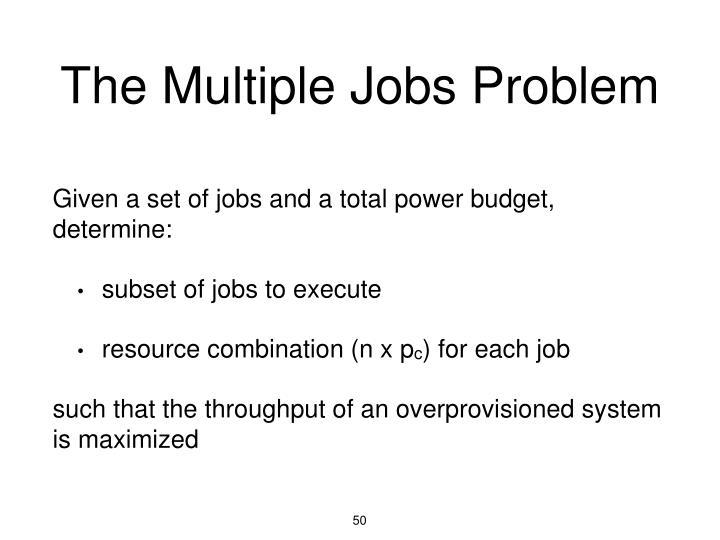 The Multiple Jobs Problem