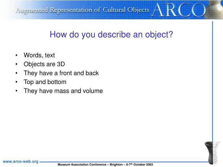 How do you describe an object?