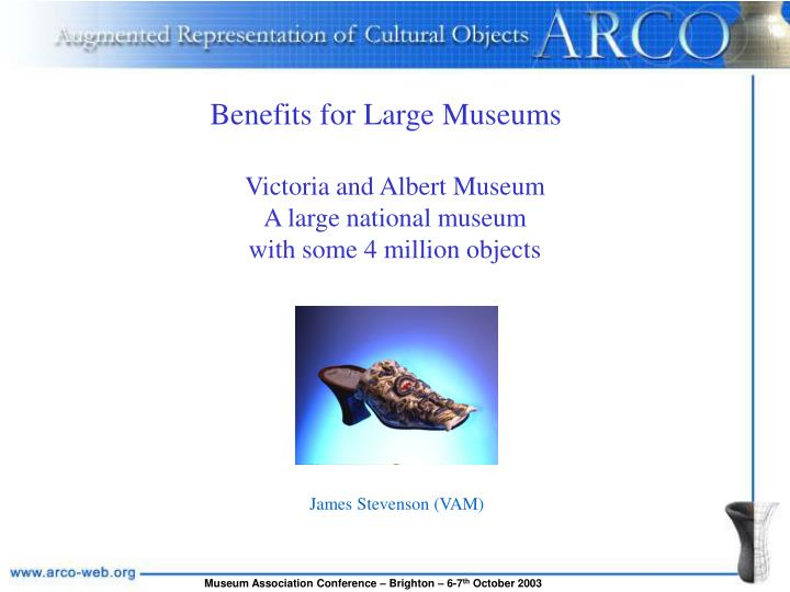 Benefits for Large Museums