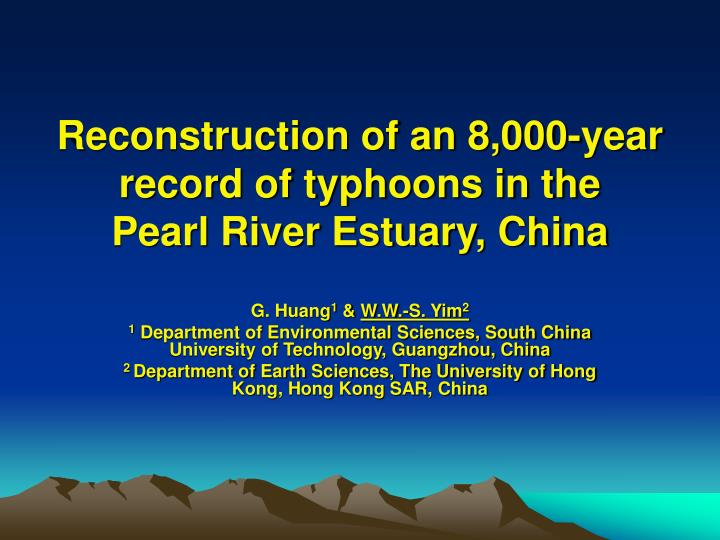 Reconstruction of an 8 000 year record of typhoons in the pearl river estuary china