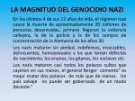la magnitud del genocidio nazi