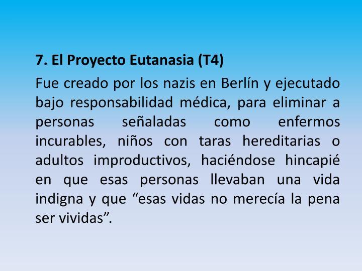 7. El Proyecto Eutanasia (T4)