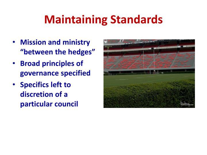 Maintaining Standards