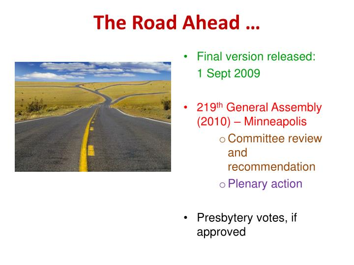 The Road Ahead …