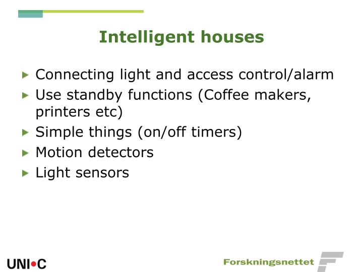 Intelligent houses