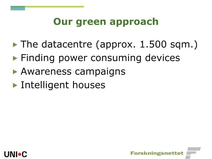 Our green approach