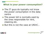 what is your power consumption