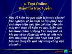 6 test online ki m tra tr c tuy n