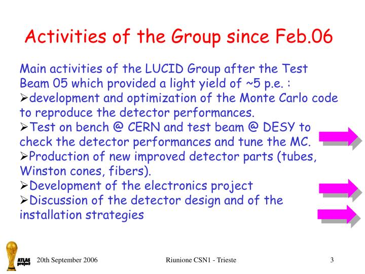 Activities of the Group since Feb.06