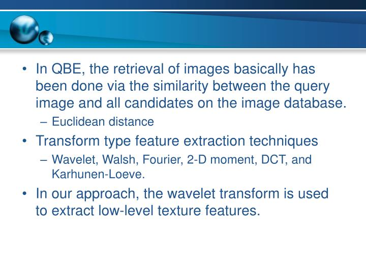 In QBE, the retrieval of images basically has been done via the similarity between the query image and all candidates on the image database.