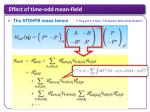 effect of time odd mean field