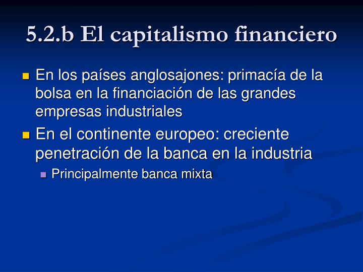 5.2.b El capitalismo financiero
