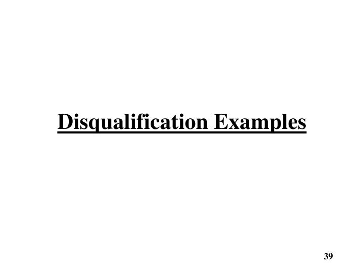 Disqualification Examples