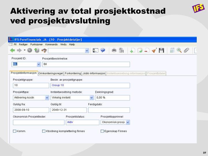 Aktivering av total prosjektkostnad ved prosjektavslutning