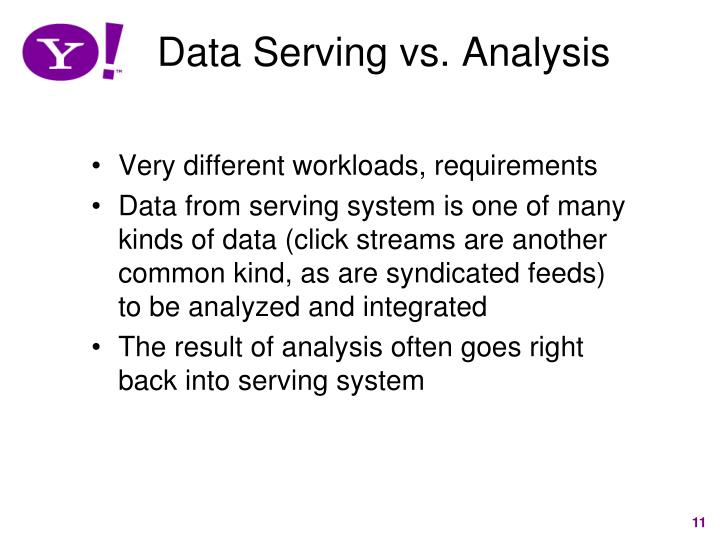 Data Serving vs. Analysis