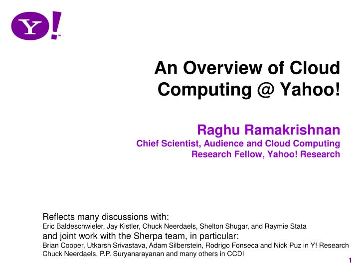 An Overview of Cloud Computing @ Yahoo!