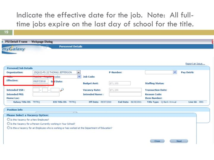 Indicate the effective date for the job.  Note:  All full-time jobs expire on the last day of school for the title.