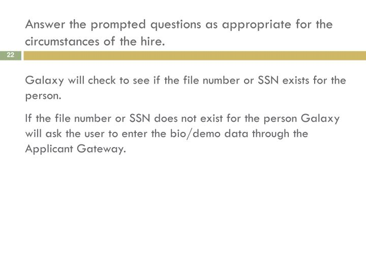 Answer the prompted questions as appropriate for the circumstances of the hire.