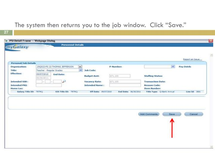 """The system then returns you to the job window.  Click """"Save."""""""