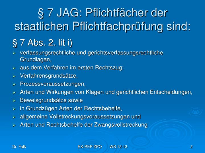 § 7 JAG: Pflichtfächer der staatlichen Pflichtfachprüfung sind: