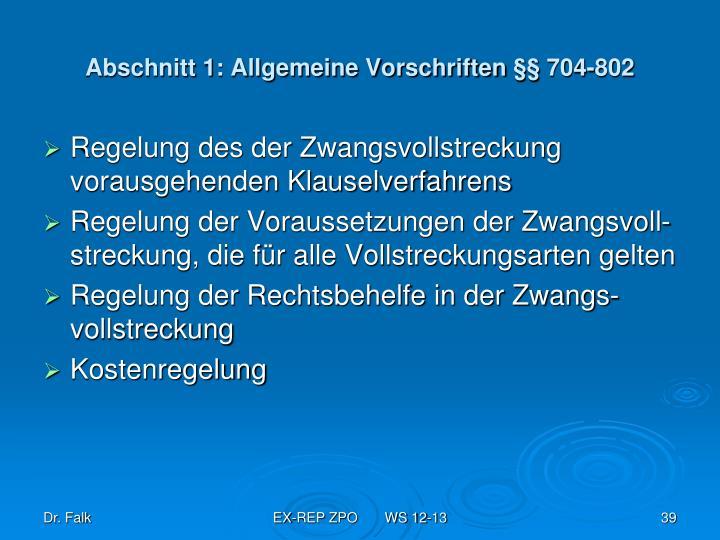 Abschnitt 1: Allgemeine Vorschriften §§ 704-802