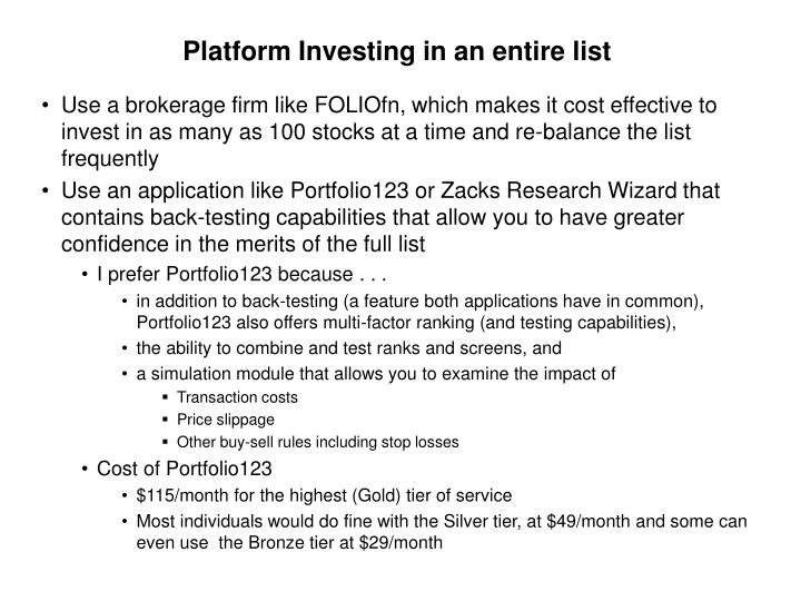 Platform Investing in an entire list